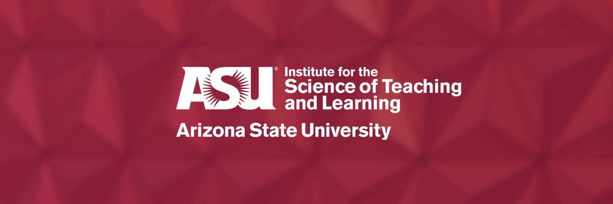 ASU Institute for the Science of Teaching & Learning