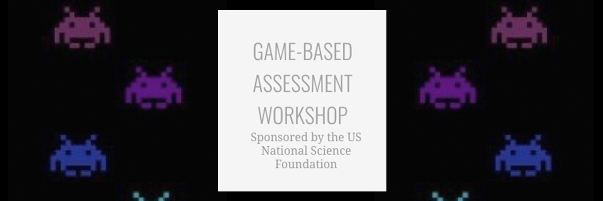 Game Based Assessment Workshop