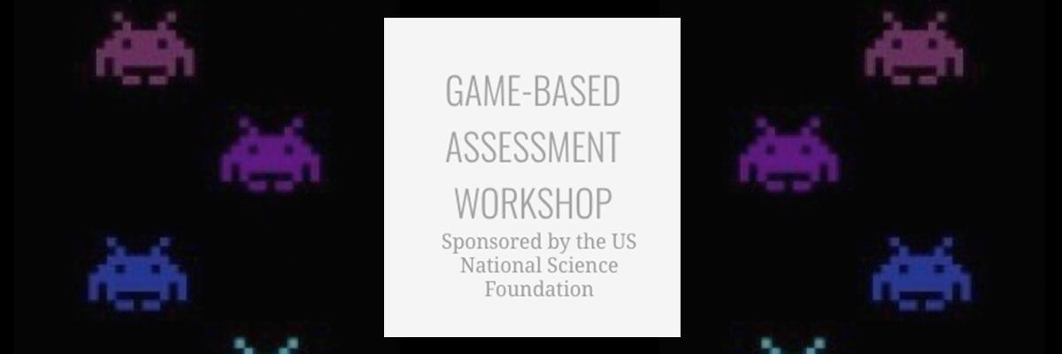 Game Based Assessment Workshop